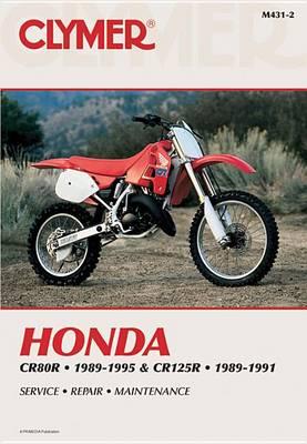 Honda CR80R and CR125R, 1989-1996: Clymer Workshop Manual (Paperback)