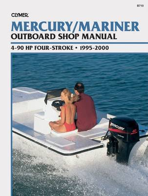 Mercury/Mariner 4-90 HP 4-Stroke Outboards, 1995-2000: Outboard Shop Manual (Clymer's Official Shop Manual) (Paperback)