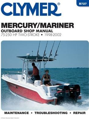 Mercury / Marine Outboard Shop Manual: 75-250 Hp Two-Stroke 1998- 2002 (Paperback)