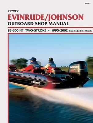 Clymer Evinrude/Johnson: 2-Stroke Outboard Shop Manual : 85-300 02 [CVls) [CV737] (Paperback)