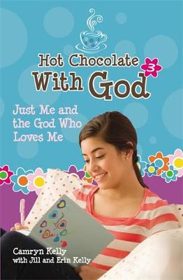 Hot Chocolate With God 3: Just Me and the God Who Loves Me - Hot Chocolate with God (Paperback)