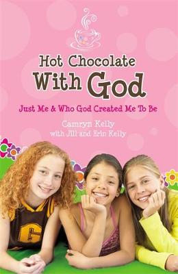 Hot Chocolate With God: Just Me and Who God Created Me to Be - Hot Chocolate with God (Paperback)