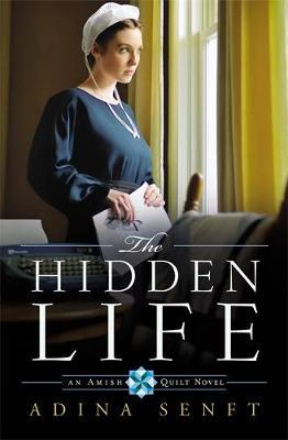 The Hidden Life: An Amish Quilt Novel - Amish Quilt Novels (Paperback)