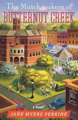 The Matchmakers of Butternut Creek: Number 2 in series - Butternut Creek (Paperback)