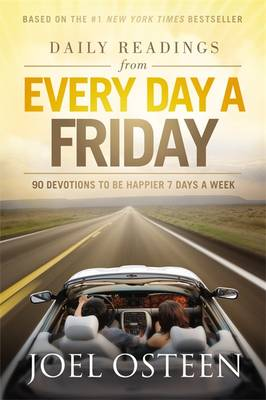 Daily Readings from Every Day a Friday: 90 Devotions to be Happier 7 Days a Week (Hardback)