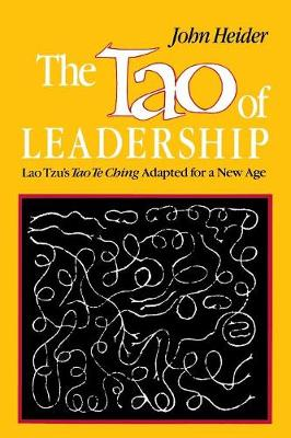 The Tao of Leadership: Lao Tzu's Tao Te Ching Adapted for a New Age (Paperback)