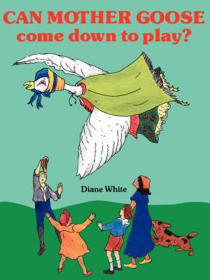 Can Mother Goose Come Down to Play? (Paperback)