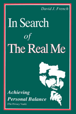 In Search of the Real Me: Achieving Personal Balance (Paperback)