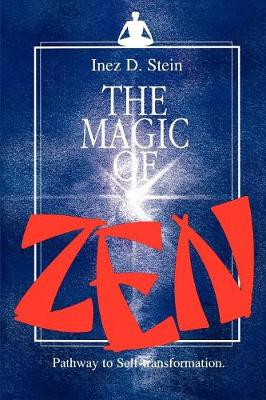 The Magic of Zen: Pathway to Self Transformation (Paperback)