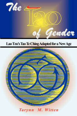 The Tao of Gender: Lao Tzu's Tao Te Ching Adapted for a New Age (Paperback)