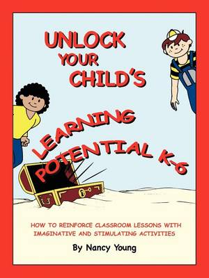 Unlock Your Child's Learning Potential (Paperback)