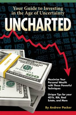 Uncharted: Your Guide to Investing in the Age of Uncertainty (Paperback)