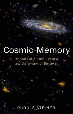 Cosmic Memory: The Story of Atlantis, Lemuria and the Division of the Sexes (Paperback)