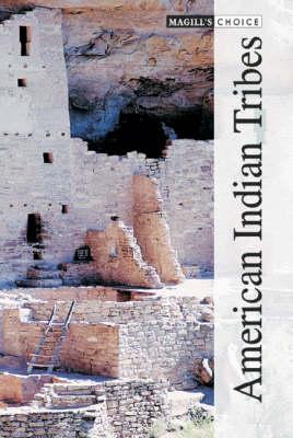 American Indian Tribes - Magill's Choice (Hardback)