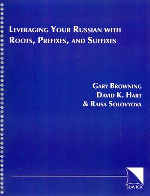 Leveraging Your Russian with Roots, Prefixes, and Suffixes (Spiral bound)