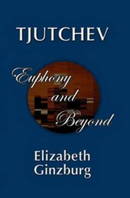 Tjutchev: Euphony and Beyond (Paperback)