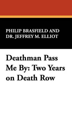 Deathman Pass Me By: Two Years on Death Row (Hardback)