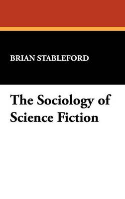 The Sociology of Science Fiction (Hardback)