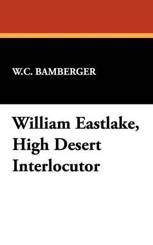 William Eastlake, High Desert Interlocutor (Hardback)