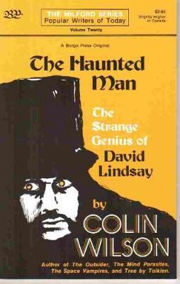 Haunted Man: Strange Genius of David Lindsay (Paperback)