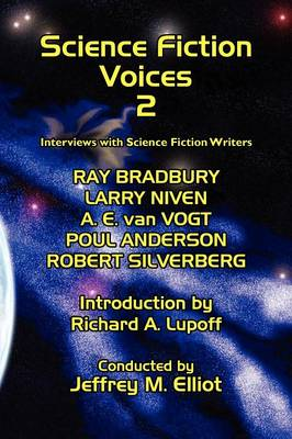 Science Fiction Voices: Interviews with Ray Bradbury, A.E.Van Vogt, Robert Silverberg and others No. 2 (Paperback)