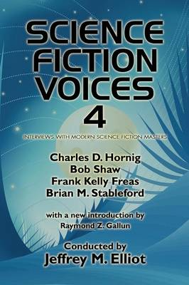 Science Fiction Voices #4: Interviews with Modern Science Fiction Masters (Paperback)