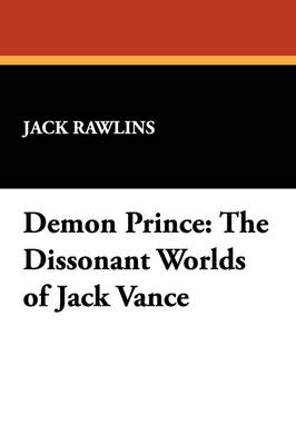 Demon Prince: The Dissonant Worlds of Jack Vance (Paperback)