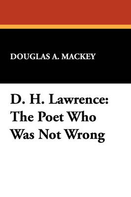 D.H.Lawrence: The Poet Who Was Not Wrong (Paperback)