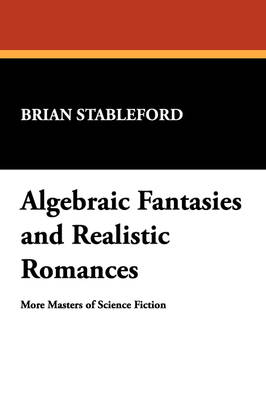 Algebraic Fantasies and Realistic Romances: More Masters of Science Fiction - Milford Series: Popular Writers of Today v. 54. (Paperback)