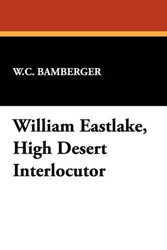 William Eastlake, High Desert Interlocutor (Paperback)