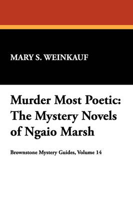 Murder Most Poetic: Mystery Novels of Ngaio Marsh - Brownstone Mystery Guides v. 14 (Paperback)
