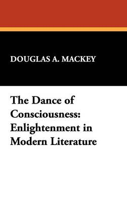 The Dance of Consciousness: Enlightenment in Modern Literature (Hardback)