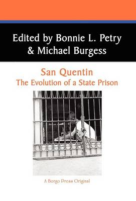 San Quentin: The Evolution of a Californian State Prison (Hardback)