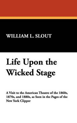 Life Upon the Wicked Stage (Hardback)
