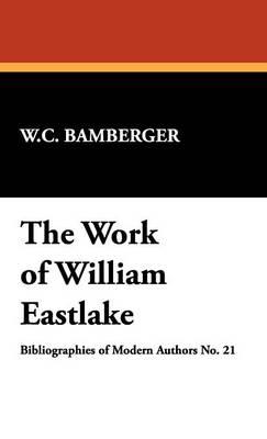 The Work of William Eastlake (Hardback)