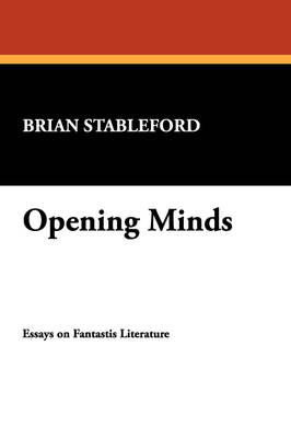 Opening Minds: Essays on Fantastic Literature - I.O.Evans Studies in the Philosophy & Criticism of Literature No. 14.  (Paperback)