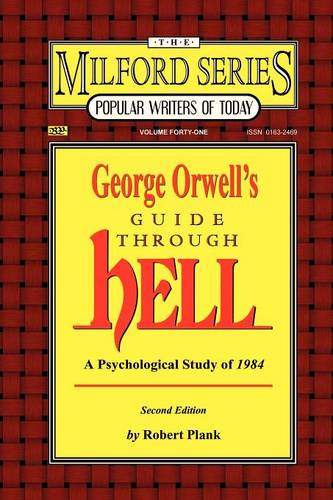 George Orwell's Guide Through Hell: A Psychological Study of 1984 - Milford Series: Popular Writers of Today v. 41.  (Paperback)