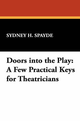 Doors into the Play: A Few Practical Keys for Theatricians (Paperback)