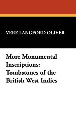 More Monumental Inscriptions: Tombstones of the British West Indies (Paperback)