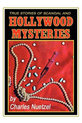 True Stories of Scandal and Hollywood Mysteries (Paperback)