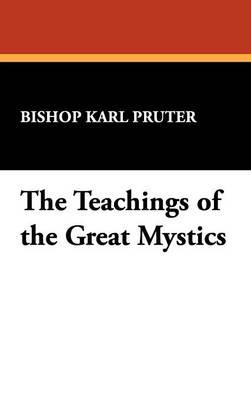 The Teachings of the Great Mystics (Hardback)