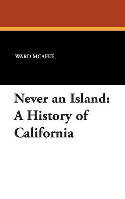 Never an Island: A History of California (Hardback)