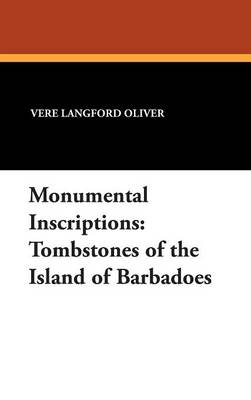 Monumental Inscriptions: Tombstones of the Island of Barbadoes (Hardback)