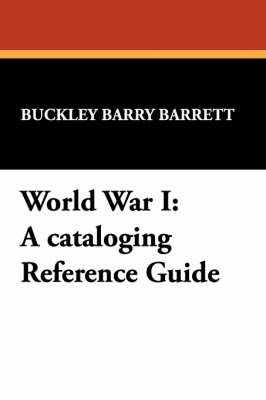 World War I: A Cataloging Reference Guide (Paperback)