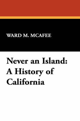 Never an Island: A History of California (Paperback)