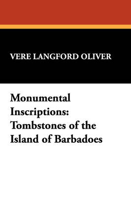 Monumental Inscriptions: Tombstones of the Island of Barbadoes (Paperback)