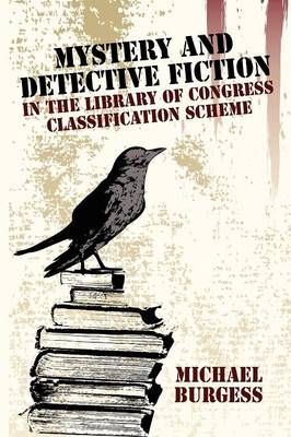 Mystery and Detective Fiction in the Library of Congress Classification Scheme (Paperback)