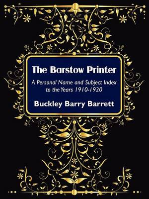 The Barstow Printer: A Personal Name and Subject Index to the Years 1910-1920 (Paperback)