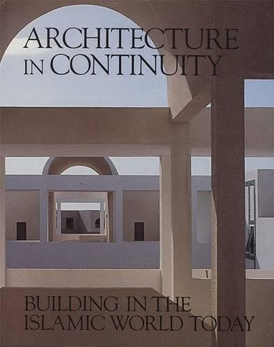 Architecture in Continuity: Buildings in the Islamic World Today - Aga Khan Award S. vol 2 (Paperback)