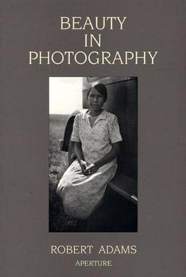 Beauty in Photography: Essays in Defense of Traditional Values (Paperback)